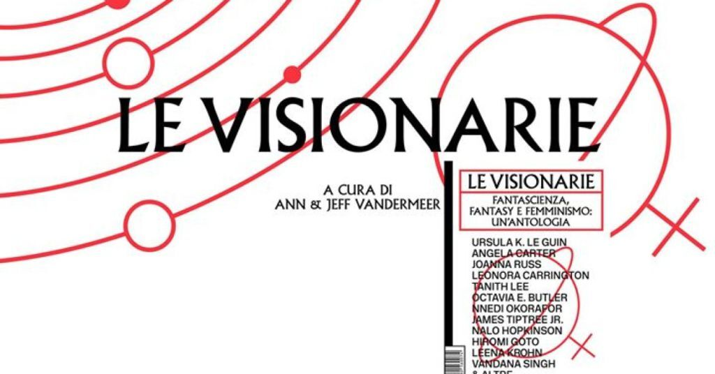 Ann VanderMeer - Le visionarie